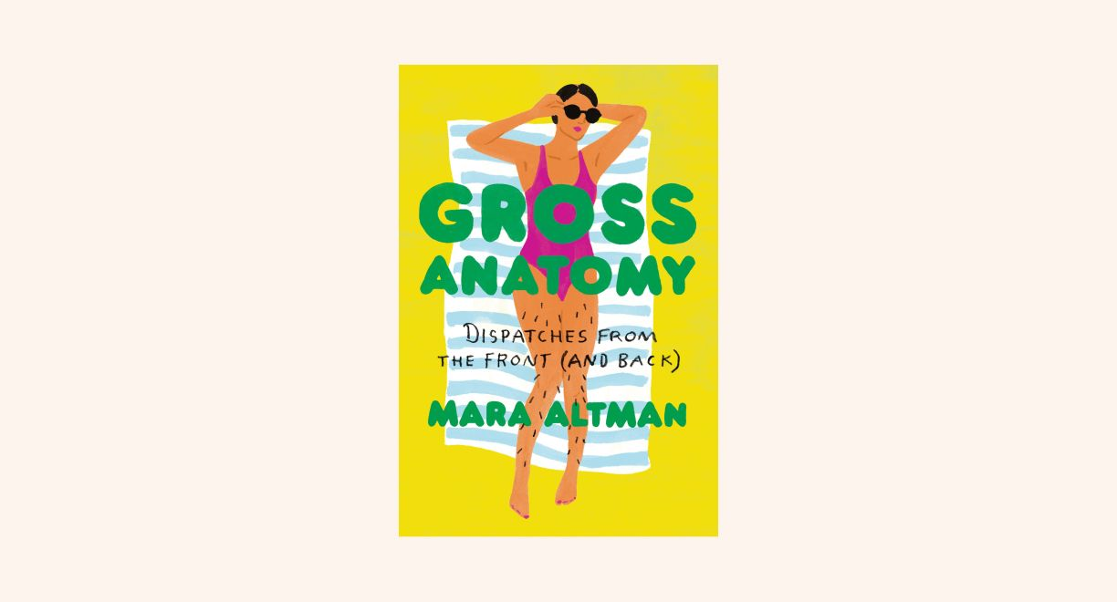Gross Anatomy: Dispatches from the Front (and Back) cover