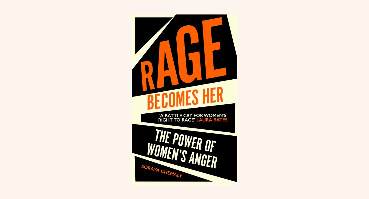 Rage Becomes Her: The Power of Women's Anger cover