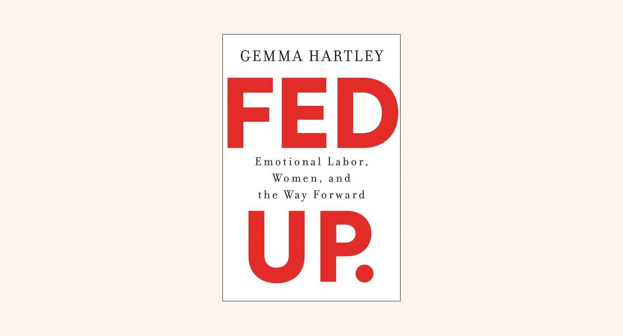 Fed Up: Emotional Labor, Women, and the Way Forward cover