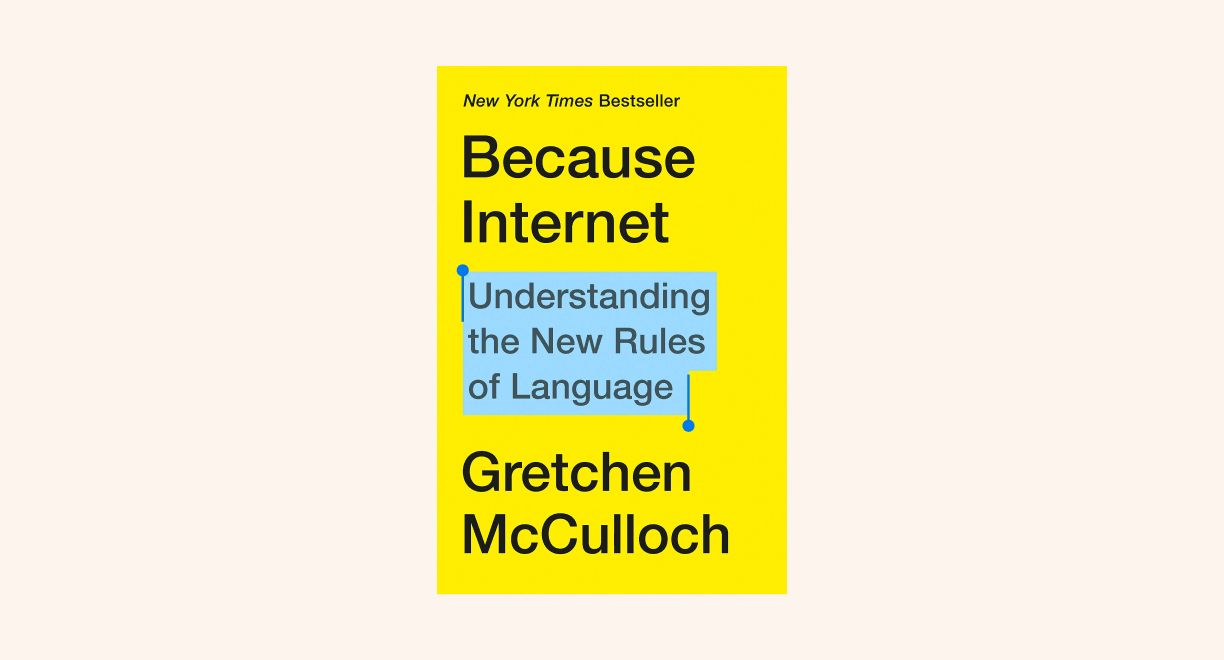 Because Internet: Understanding the New Rules of Language cover