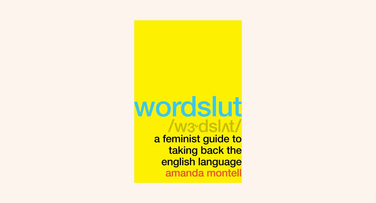 Wordslut: A Feminist Guide to Taking Back the English Language cover