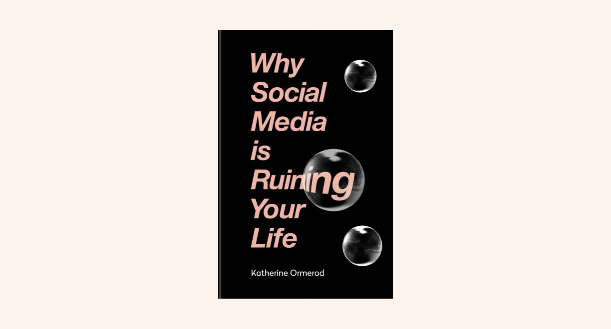 Why Social Media is Ruining Your Life cover